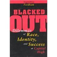 Blacked Out: Dilemmas of...,Fordham, Signithia,9780226257143