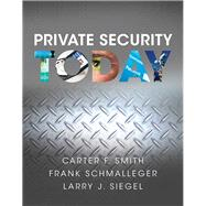 Private Security Today,Schmalleger, Frank; Siegel,...,9780133377156