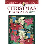 Creative Haven Christmas Florals Coloring Book by Mazurkiewicz, Jessica, 9780486837161
