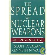 The Spread of Nuclear Weapons by Sagan, Scott Douglas; Waltz, Kenneth N., 9780393967166