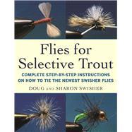 Flies for Selective Trout by Swisher, Doug; Swisher, Sharon, 9781510717169