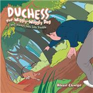 Duchess the Wiggly-Waggly Dog by Carnegie, Hattie, 9781796037173