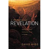A Chronological Revelation by Kidd, David, 9781973667186