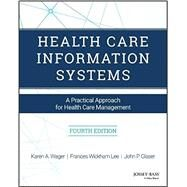 Health Care Information...,Wager, Karen A.; Lee, Frances...,9781119337188