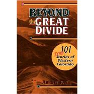 Beyond the Great Divide : 101...,Fay, Abbott,9781890437190