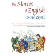 The Stories of English by Crystal, David, 9781585677191