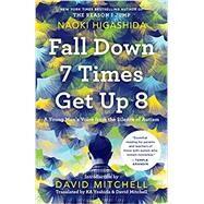 Fall Down 7 Times Get Up 8 A...,Higashida, Naoki; Yoshida,...,9780812987195