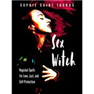 Sex Witch by Thomas, Sophie Saint, 9781578637201