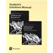 Student's Solutions Manual for Fundamentals of Differential Equations and Fundamentals of Differential Equations and Boundary Value Problems by Nagle, R. Kent; Saff, Edward B.; Snider, Arthur David, 9780321977212