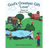 God's Greatest Gift Love by Marvin, Rebecca Sherman, 9781973657217