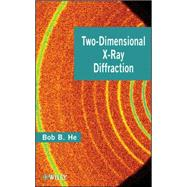 Two-dimensional X-ray Diffraction by He, B. B., 9780470227220