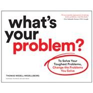 What's Your Problem? by Wedell-wedellsborg, Thomas, 9781633697225