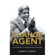 Change Agent by Lowry, James H., 9781480887244