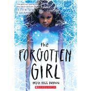 The Forgotten Girl by Brown, India Hill, 9781338317251