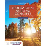Professional Nursing Concepts:Competencies for Quality Leadership, Fourth Edition Includes Navigate 2 Premier Access by Finkelman, Anita, 9781284127270