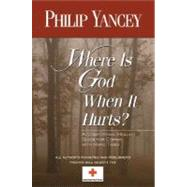 Where Is God When It Hurts? by Yancey, Philip, 9780310247272