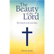 The Beauty of the Lord by Brady, Patrick, 9781973677284