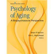 Psychology of Aging by Yochim, Brian P., Ph.D.; Woodhead, Erin L., Ph.D., 9780826137289