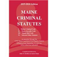 Maine Criminal Statutes 2019-2020 by John N. Ferdico, 8780000147302