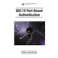 802.1X Port-Based Authentication by Edwin Lyle Brown, 9780429117305