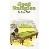 Just Religion by Platt, Brian, 9780954867317