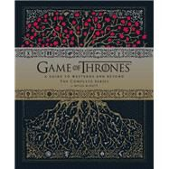 Game of Thrones A Guide to Westeros and Beyond, The Complete Series by Mcnutt, Myles, 9781452147321