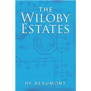 The Wiloby Estates by Beaumont, H. F., 9781796077322