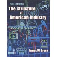 The Structure of American Industry by Brock, James W., 9781478627326