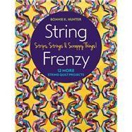 String Frenzy 12 More String...,Hunter, Bonnie,9781617457326
