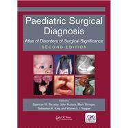 Paediatric Surgical Diagnosis by Beasley, Spencer; Hutson, John; Stringer, Mark D.; King, Sebastian; Teague, Warwick J., 9781138197329