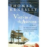 Victim of the Aurora,Keneally, Thomas,9780156007337