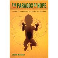 The Paradox of Hope: Journeys...,Mattingly, Cheryl,9780520267350