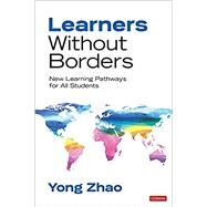 Learners Without Borders by Yong Zhao, 9781506377353