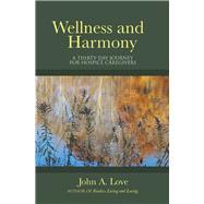 Wellness and Harmony by Love, John A., 9781973667360