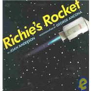 Richie's Rocket by Anderson, Joan; Ancona, George, 9781563347368