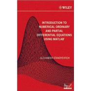 Introduction to Numerical Ordinary and Partial Differential Equations Using MATLAB by Stanoyevitch, Alexander, 9780471697381