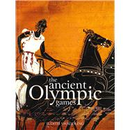 The Ancient Olympic Games,Swaddling, Judith,9780292767386