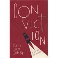 Conviction by Loy Gilbert, Kelly, 9781423197386