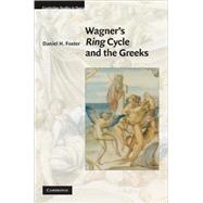 Wagner's Ring Cycle and the Greeks by Daniel H. Foster, 9780521517393