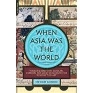 When Asia Was the World...,Gordon, Stewart,9780306817397