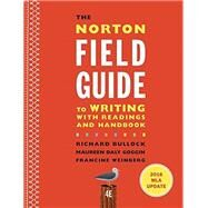 The Norton Field Guide to Writing with 2016 MLA Update by Richard Bullock (Author, Wright State University), Maureen Daly Goggin (Author, Arizona State University), Francine Weinberg (Author), 9780393617399
