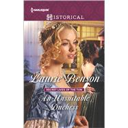An Unsuitable Duchess by Benson, Laurie, 9780373307401