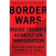 Border Wars by Davis, Julie Hirschfeld; Shear, Michael D., 9781982117405