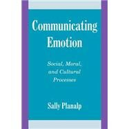 Communicating Emotion:...,Sally Planalp,9780521557412