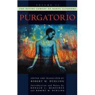 The Divine Comedy of Dante Alighieri Volume 2: Purgatorio by Durling, Robert M.; Durling, Robert M.; Martinez, Ronald L., 9780195087413
