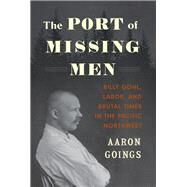 The Port of Missing Men by Goings, Aaron, 9780295747415