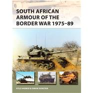 South African Armour of the Border War 1975-89 by Harmse, Kyle; Dunstan, Simon; Victor, Pierre Lowe, 9781472817433