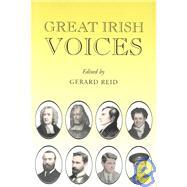 Great Irish Voices Over 400 Years of Irish Oratory by Reid, Gerard, 9780716527442