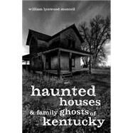 Haunted Houses and Family...,Montell, William Lynwood,9780813147444