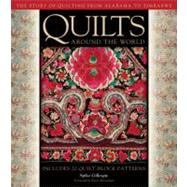 Quilts Around the World The...,Chatelain, Hollis; Gillespie,...,9780760337448